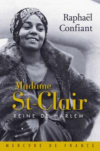 Madame St-Clair. Reine de Harlem   Confiant, Raphaël