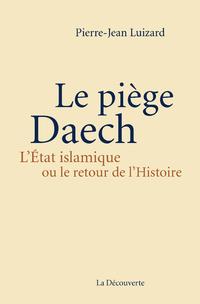 Le piège Daech | LUIZARD, Pierre-Jean