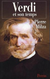 Verdi et son temps | MILZA, Pierre