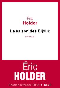 La Saison des bijoux   Holder, Eric