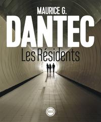 Les Résidents | Dantec, Maurice G.