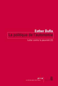 La Politique de l'autonomie. Lutter contre la pauvreté (II)   Duflo, Esther