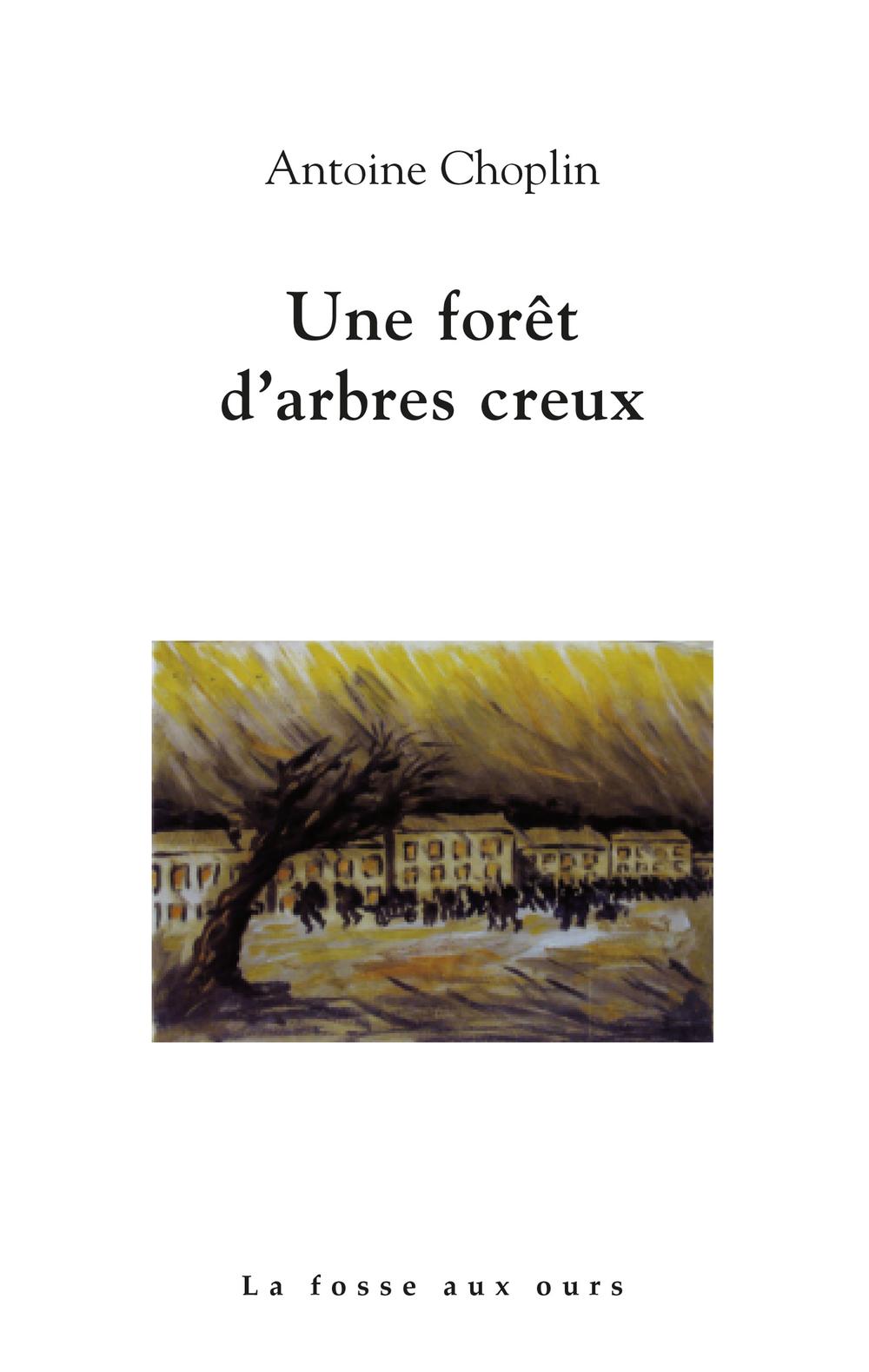Une forêt d'arbres creux | CHOPLIN, Antoine