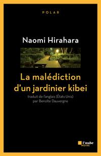 La malédiction d'un jardinier kibei   HIRAHARA, Naomi
