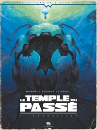 Le Temple du passé - Tome 1 - Entrailles