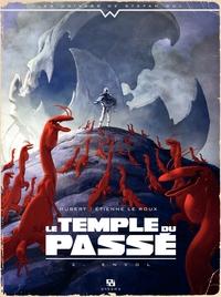 Le Temple du passé - Tome 2 - L'envol