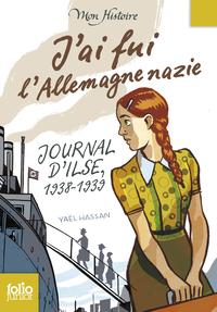 J'ai fui l'Allemagne nazie. Journal d'Ilse (1938-1939)