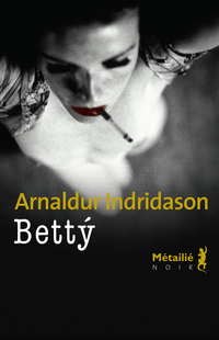 Bettý | Indridason, Arnaldur