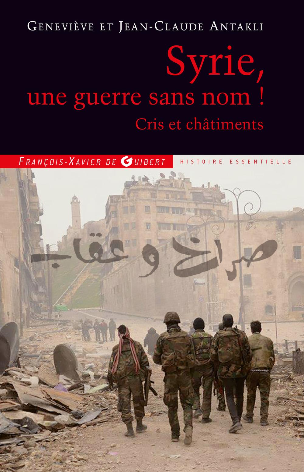 Syrie, une guerre sans nom ! | Antakli, Geneviève. Auteur