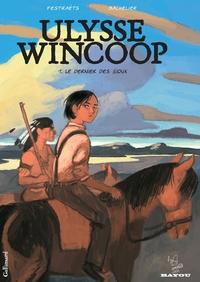 Ulysse Wincoop (Tome 1) - Le Dernier des Sioux | Festraëts, Marion