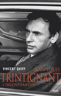 Jean-Louis Trintignant. L'inconformiste | Quivy, Vincent