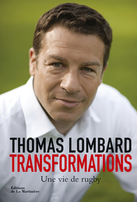 Transformations. Une vie de rugby
