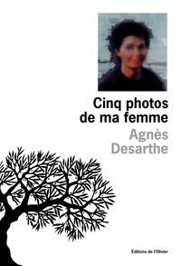 Cinq photos de ma femme | Desarthe, Agnès