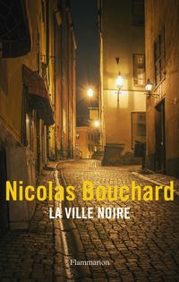 La Ville Noire | Bouchard, Nicolas