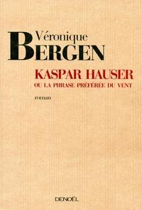 Kaspar Hauser ou La phrase préférée du vent