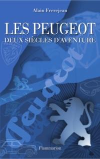 Les Peugeot - Deux siècles ...