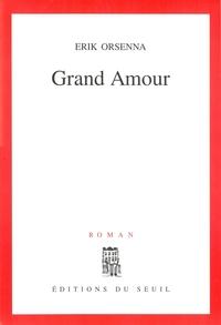 Grand Amour | Orsenna, Erik
