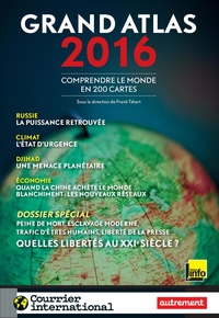 Grand Atlas 2016. Comprendre le monde en 200 cartes