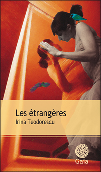 Les étrangères | Teodorescu, Irina