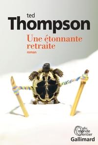 Une étonnante retraite | Thompson, Ted