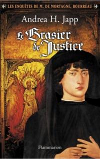 Les enquêtes de M. de Mortagne, bourreau (Tome 1) - Le Brasier de Justice