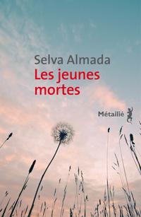 Les Jeunes mortes | Almada, Selva