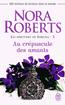 Les héritiers de Sorcha (Tome 3) – Au crépuscule des amants | Roberts, Nora