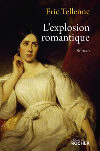 L'explosion romantique | Tellenne, Eric