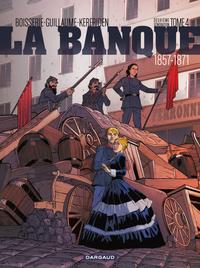 La Banque - Tome 4 - Le Pactole de la Commune