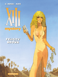XIII Mystery - Tome 9 - Fel...