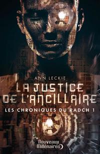 Les chroniques du Radch (Tome 1) - La justice de l'ancillaire | Leckie, Ann