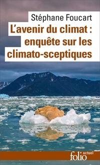 L'avenir du climat (Le Populisme climatique). Enquête sur les climato-sceptiques | Foucart, Stéphane