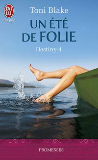 Destiny (Tome 1) - Un été de folie