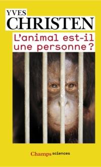 L'animal est-il une personne ? | Christen, Yves