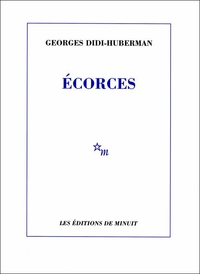 Ecorces | Didi-Huberman, Georges
