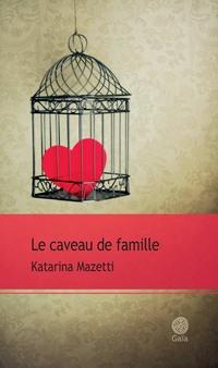 Le caveau de famille | Mazetti, Katarina