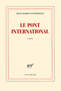 Le pont international | Baron Supervielle, Silvia