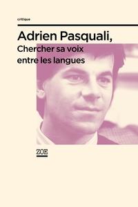 Adrien Pasquali, chercher sa voix entre les langues