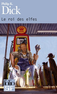 Le roi des elfes | Dick, Philip Kindred