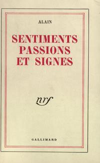 Sentiments, passions et signes   Alain, . Auteur