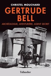 Gertrude Bell- Archéologue,...