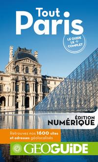 GEOguide Tout Paris (le guide le + complet) | Collectif Gallimard Loisirs,