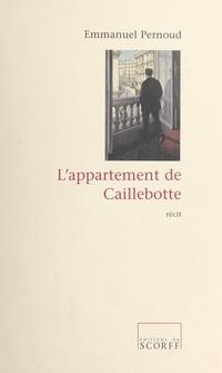L'Appartement de Caillebotte | Pernoud, Emmanuel