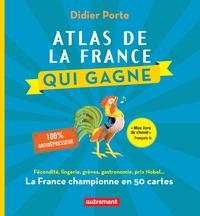 Atlas de la France qui gagne. Fécondité, lingerie, grèves, gastronomie, prix Nobel...