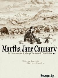 Martha Jane Cannary (1852-1903) - L'Intégrale (Tomes 1 à 3)