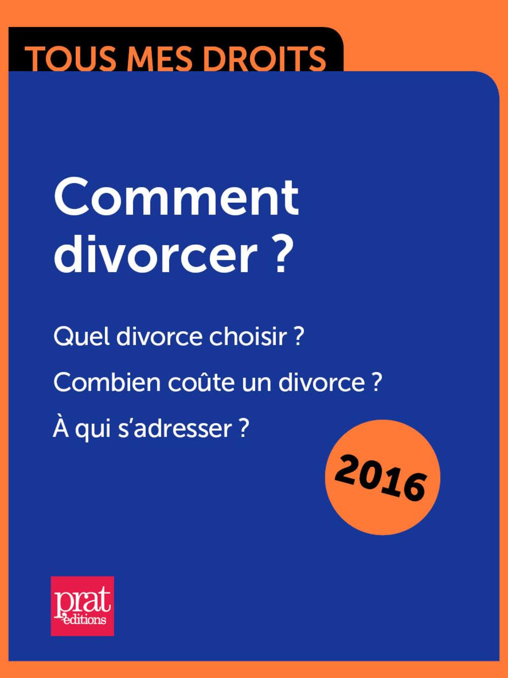 Comment divorcer ? Quel divorce choisir ? Combien coûte un divorce ? À qui sadresser ?