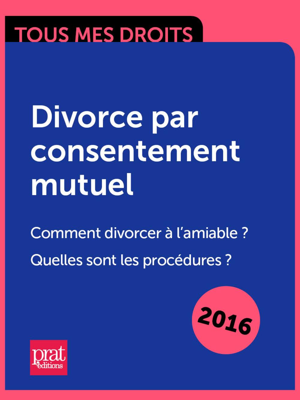 Divorce par consentement mutuel. Comment divorcer à lamiable ? Quelles sont les procédures ?