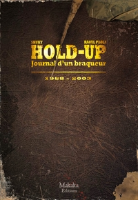 Hold-up - Journal d'un braq...