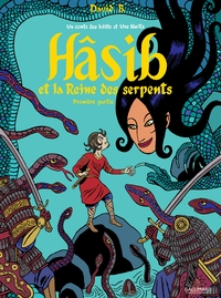 Hâsib et la Reine des serpents (Première partie). D'après un conte des Mille et une nuits | B., David