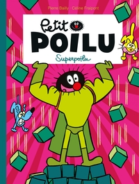 Petit Poilu - Tome 18 - Superpoilu | Bailly, Pierre